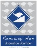 Runaway Hen Snowshoe Scamper